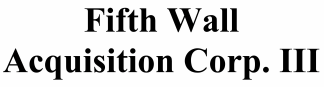 Fifth Wall Acquisition Corp. III